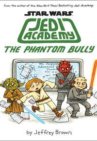 Jeffrey Brown: The phantom bully : Star Wars: Jedi Academy Series, Book 3