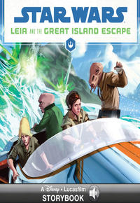 Lucasfilm Press: Leia and the great island escape : A Star Wars Read Along!