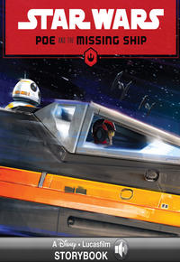 Lucasfilm Press: Star wars: poe and the missing ship : A Star Wars Read Along