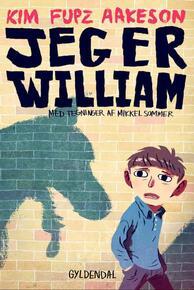 Kim Fupz Aakeson: Jeg er William