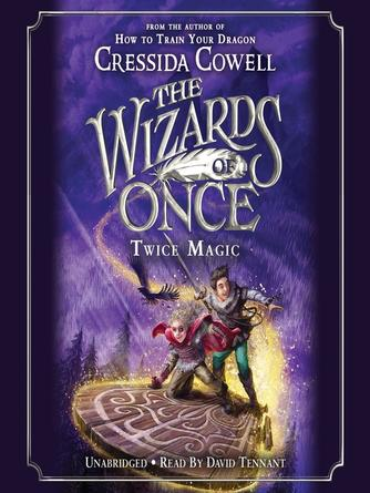 Cressida Cowell: Twice magic : Wizards of once series, book 2