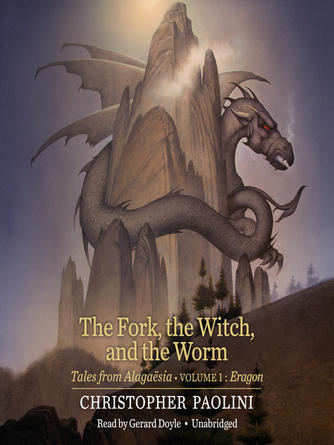 Christopher Paolini: The fork, the witch, and the worm : Tales from Alaga©±sia (Volume 1: Eragon)