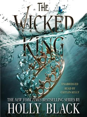 Holly Black: The wicked king : Folk of the Air Series, Book 2