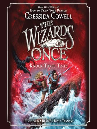 Cressida Cowell: Knock three times : Wizards of once series, book 3