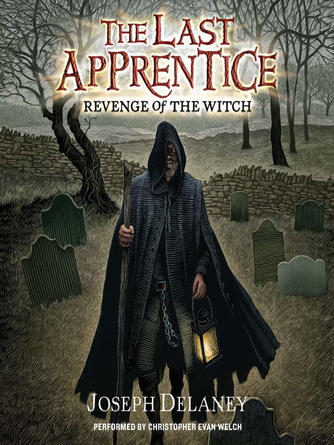 Joseph Delaney: Revenge of the witch : Wardstone Chronicles / Last Apprentice Series, Book 1