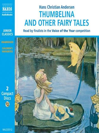 Hans Christian Andersen: Thumbelina and other fairy tales