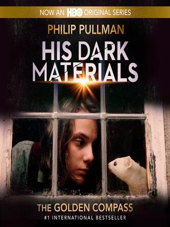 Philip Pullman: The golden compass : His Dark Materials Series, Book 1