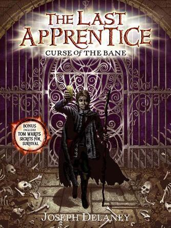 Joseph Delaney: Curse of the bane : Wardstone Chronicles / Last Apprentice Series, Book 2