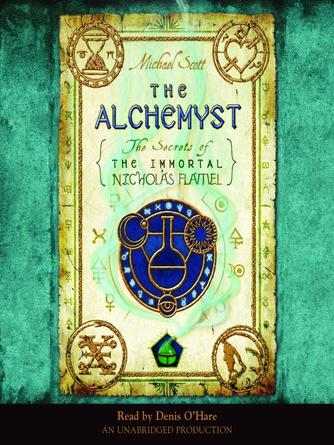 Michael Scott: The alchemyst : The Secrets of the Immortal Nicholas Flamel Series, Book 1