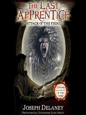 Joseph Delaney: Attack of the fiend : Wardstone Chronicles / Last Apprentice Series, Book 4