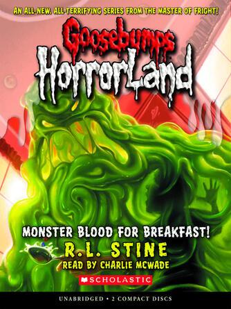 R. L. Stine: Monster blood for breakfast! : Goosebumps HorrorLand Series, Book 3