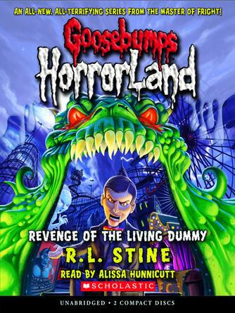 R. L. Stine: Revenge of the living dummy : Goosebumps HorrorLand Series, Book 1
