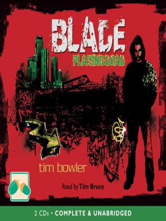 Tim Bowler: Playing dead : Blade Series, Book 1
