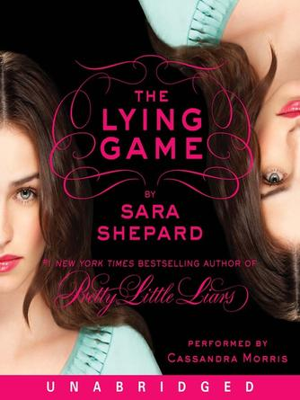Sara Shepard: The lying game : The Lying Game Series, Book 1