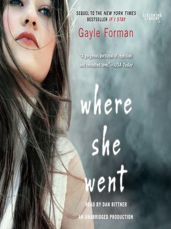 Gayle Forman: Where she went : If I Stay Series, Book 2