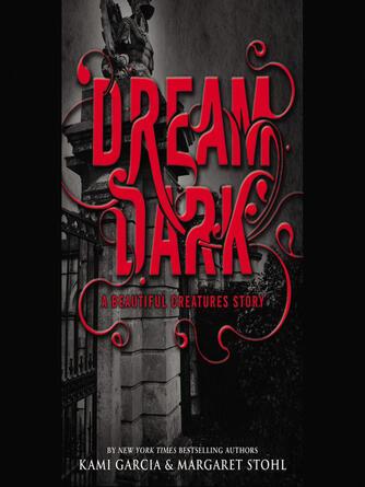 Kami Garcia: Dream dark : Beautiful Creatures Series, Book 2.5
