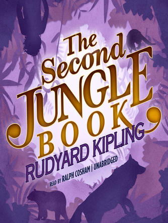 Rudyard Kipling: The second jungle book : The Jungle Book Series, Book 2