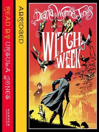 Diana Wynne Jones: Witch week : The Chronicles of Chrestomanci, Book 3