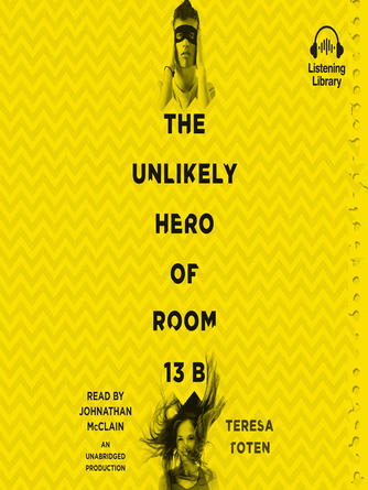 Teresa Toten: The unlikely hero of room 13b