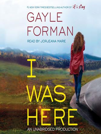 Gayle Forman: I was here