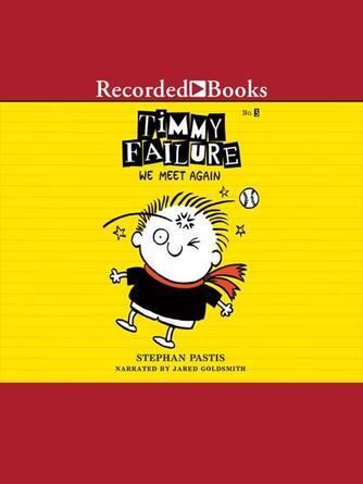 Stephan Pastis: We meet again : Timmy failure series, book 3