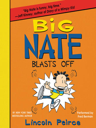 Lincoln Peirce: Big nate blasts off : Big Nate Series, Book 8