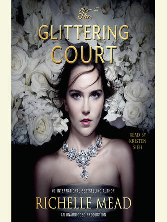 Richelle Mead: The glittering court : Glittering Court Series, Book 1