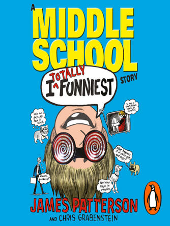 James Patterson: I totally funniest--a middle school story : I Funny Series, Book 3