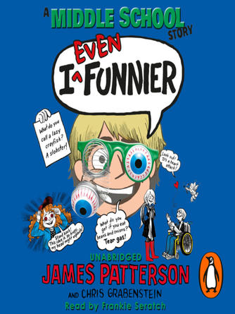 James Patterson: I even funnier--a middle school story : I Funny Series, Book 2