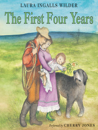 Laura Ingalls Wilder: The first four years : Little House Series, Book 9