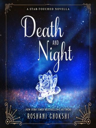 Roshani Chokshi: Death and night : Star-Touched Queen Series, Book 0