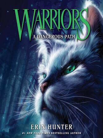 Erin Hunter: A dangerous path : Warriors Series, Book 5