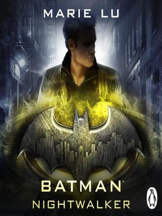Marie Lu: Batman: nightwalker : DC Icons Series, Book 2