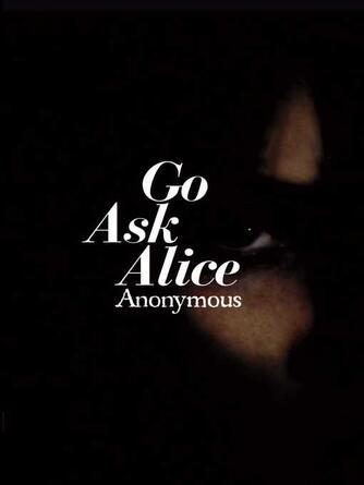 Anonymous: Go ask alice