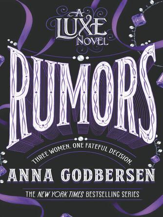 Anna Godbersen: Rumors : Luxe Series, Book 2