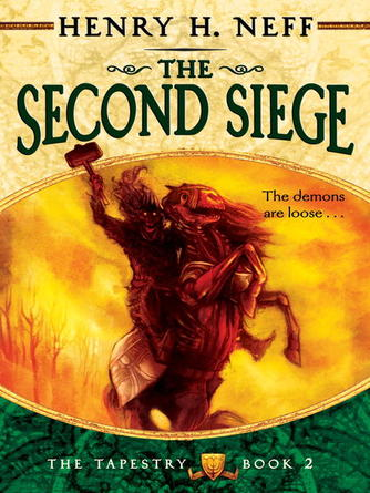 Henry H. Neff: The second siege : The Tapestry Series, Book 2