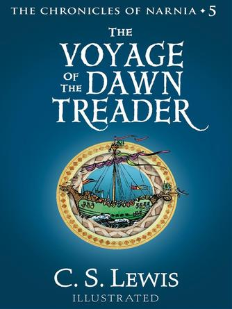C. S. Lewis: The voyage of the dawn treader : The Chronicles of Narnia, Book 5