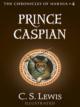 C. S. Lewis: Prince caspian : The Chronicles of Narnia, Book 4