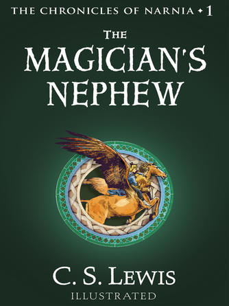 C. S. Lewis: The magician's nephew : The Chronicles of Narnia, Book 1