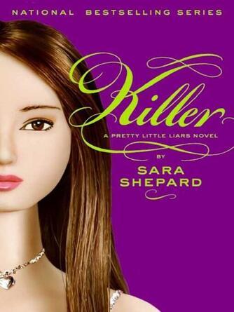 Sara Shepard: Killer : Pretty Little Liars Series, Book 6