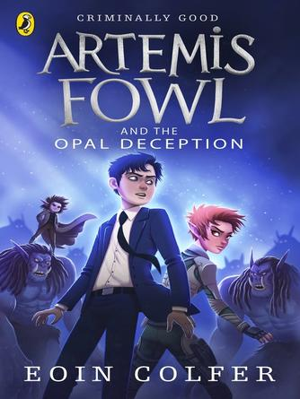 Eoin Colfer: Artemis fowl and the opal deception : Artemis fowl series, book 4