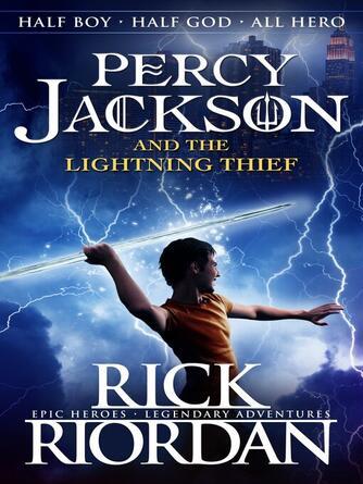 Rick Riordan: Percy jackson and the lightning thief : Percy jackson and the olympians series, book 1