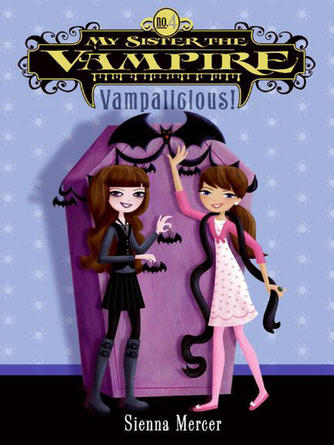 Sienna Mercer: Vampalicious! : My Sister the Vampire Series, Book 4