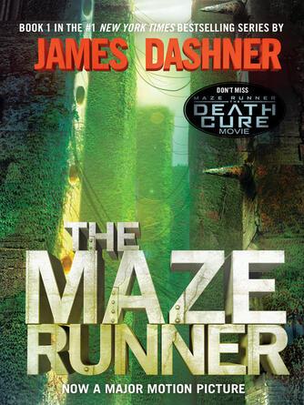 James Dashner: The maze runner : The Maze Runner Series, Book 1