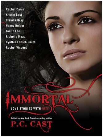 P. C. Cast: Immortal : Love Stories with Bite