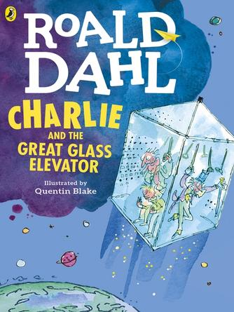 Roald Dahl: Charlie and the great glass elevator : Charlie Series, Book 2