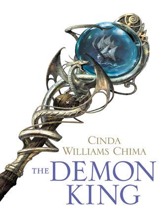 Cinda Williams Chima: The demon king : The Seven Realms Series, Book 1