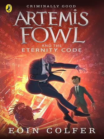 Eoin Colfer: Artemis fowl and the eternity code : Artemis fowl series, book 3
