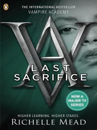 Richelle Mead: Last sacrifice : Vampire Academy Series, Book 6