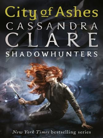 Cassandra Clare: City of ashes : The Mortal Instruments Series, Book 2